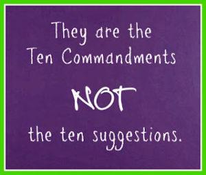 ten commandments not suggestions