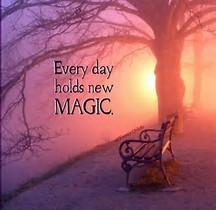 every day holds magic
