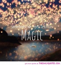 sometimes we all need magic